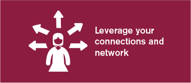 Leverage your connections and network
